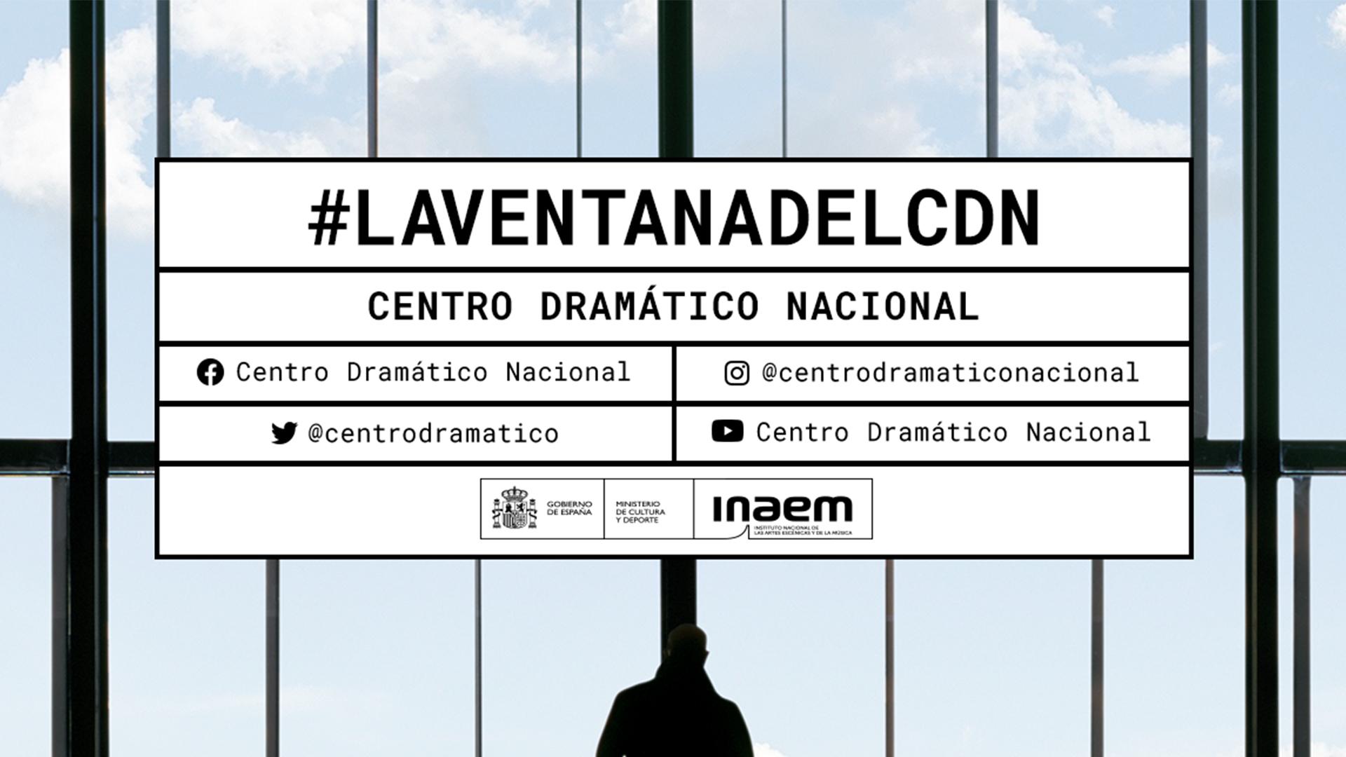El Centro Dramático Nacional (CDN) inaugura nuevos contenidos y creaciones en la plataforma digital #LAVENTANADELCDN