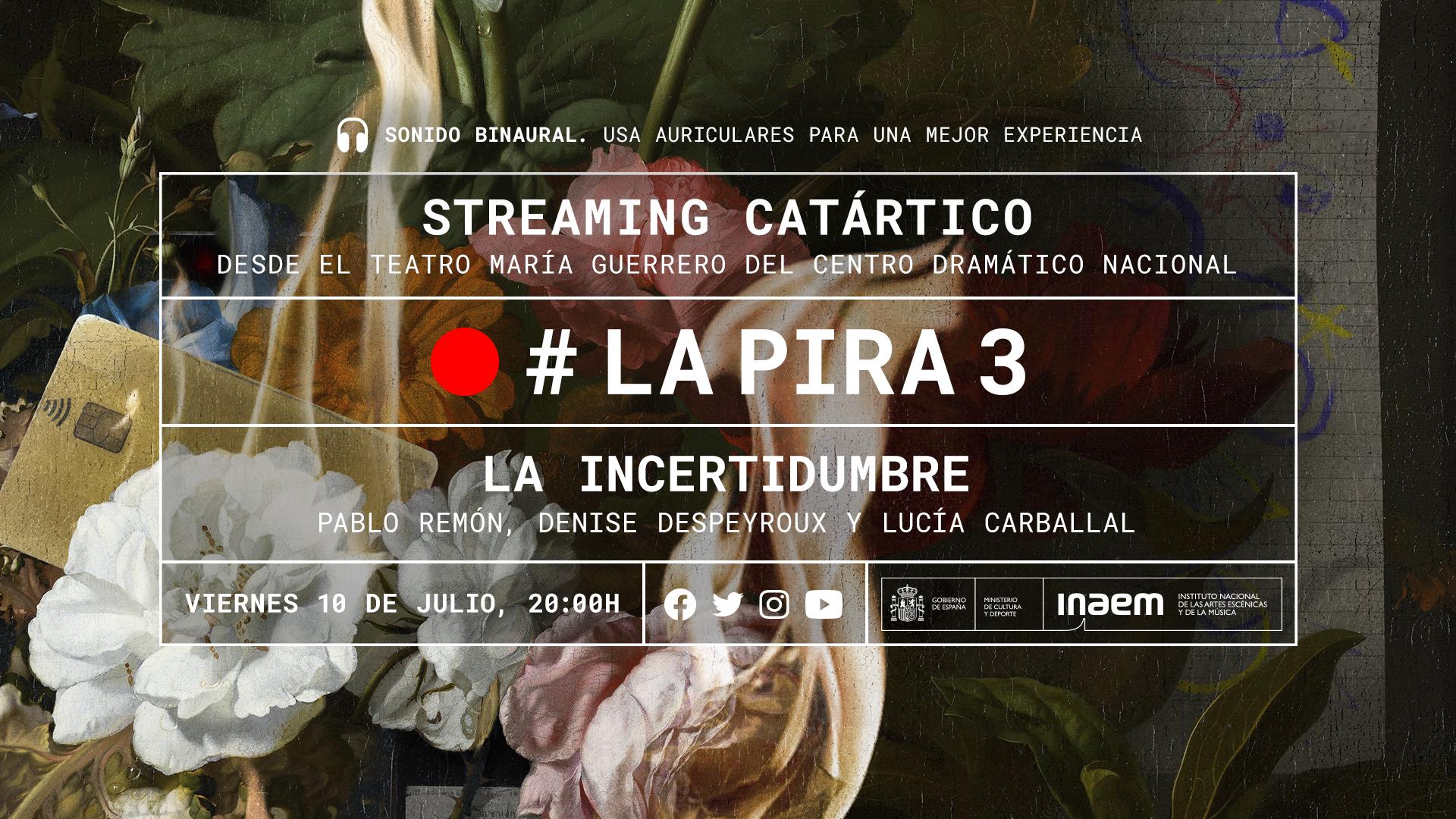 El CDN presenta «La incertidumbre», último streaming catártico de «La Pira»